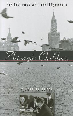 Zhivago's Children By Zubok, Vladislav