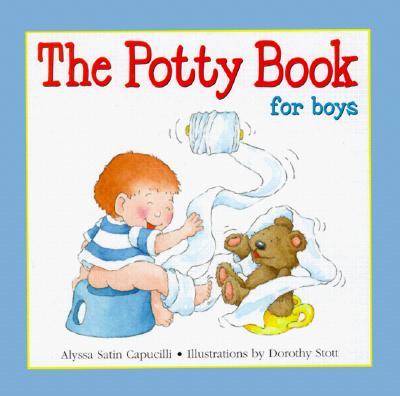 The Potty Book for Boys By Capucilli, Alyssa Satin/ Stott, Dorothy (ILT)